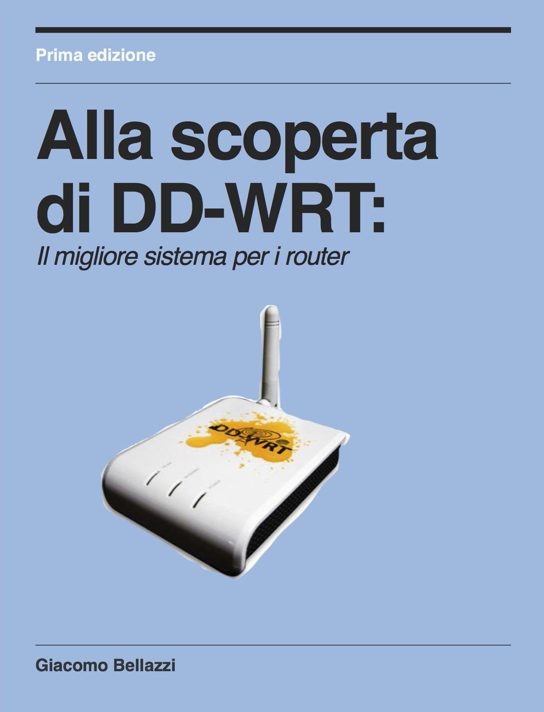 """Disponibile gratuitamente il libro """"Alla scoperta di DD-WRT"""""""
